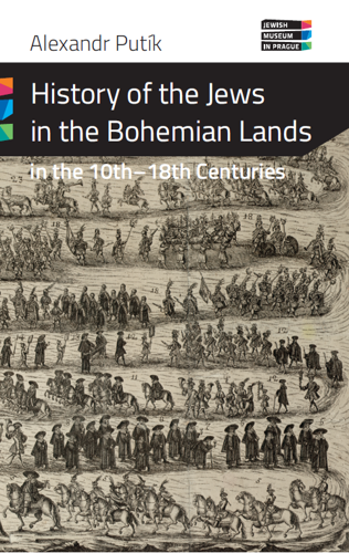 History of the Jews in the Bohemian Lands in the 10th - 18th Centuries