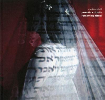 Melissa Shiff - Proměna rituálu: Postmoderní židovská svatba