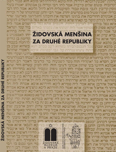 Židovská menšina za druhé republiky [The Jewish Minority during the Second Republic of Czechoslovakia]