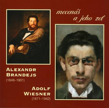 Alexandr Brandeis - Adolf Wiesner                                 Mecenáš a jeho zeť